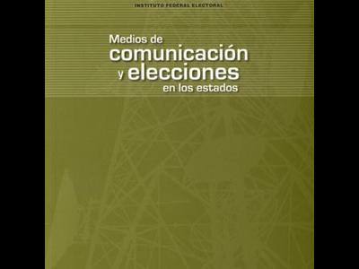 Medios de comunicación y elecciones en los estados