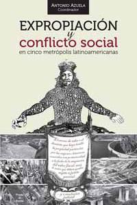 Expropiación y conflicto social en cinco metrópolis latinoamericanas