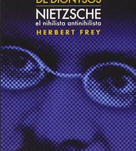 En el nombre de Dyonisos. Nietzsche el nihilista antinihilista