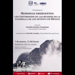 Memorias emergentes: los testimonios de las mujeres de la guerrilla de los setenta en México @ Auditorio