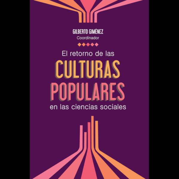El retorno de las culturas populares en las ciencias sociales