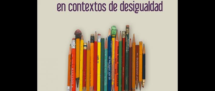 La construcción de oportunidades educativas en contextos de desigualdad