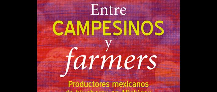 Entre campesinos y farmers. Productores mexicanos de blueberry en Michigan