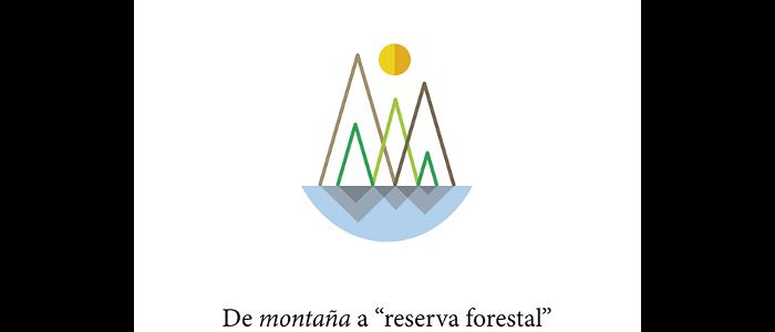 """De montaña a """"reserva forestal"""". Colonización, sentido de comunidad y conservación en la selva Lacandona"""