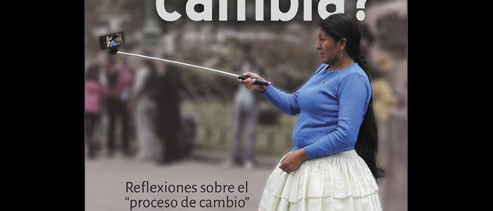 """¿Todo cambia? Reflexiones sobre el """"proceso de cambio"""" en Bolivia"""