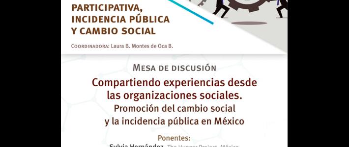 Compartiendo experiencias desde las organizaciones sociales. Promoción del cambio social y la incidencia pública en México