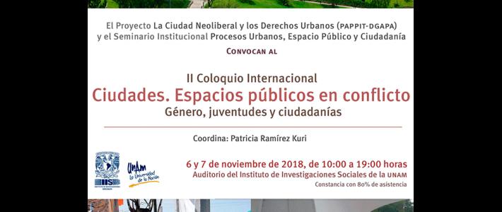II Coloquio Internacional Ciudades. Espacios públicos en conflicto. Género, juventudes y ciudadanías