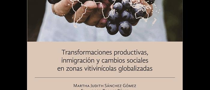 Transformaciones productivas, inmigración y cambios sociales en zonas vitivinícolas globalizadas