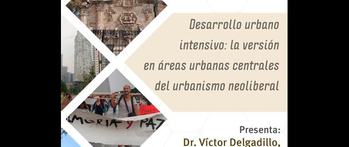 Desarrollo urbano intensivo: la versión en áreas urbanas centrales del urbanismo neoliberal
