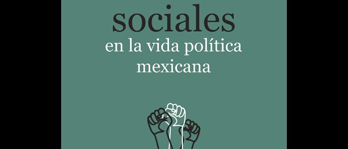 Los movimientos sociales en la vida política mexicana