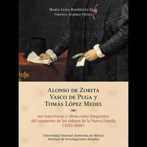 Alonso de Zorita, Vasco de Puga y Tomás López Medel, sus trayectorias y obras como integrantes del estamento de los oidores de la Nueva España 1552-1565