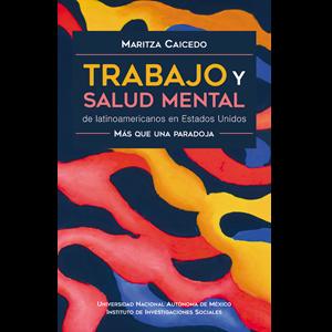 Trabajo y salud mental de latinoamericanos en Estados Unidos más que una paradoja