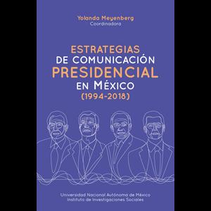 Estrategias de comunicación presidencial en México (1994-2018)
