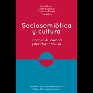 Sociosemiótica y cultura. Principios de semiótica y modelos de análisis