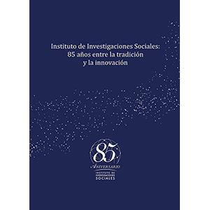 Instituto de Investigaciones Sociales: 85 años entre la tradición y la innovación