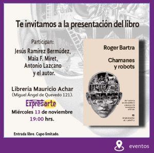 """Presentación del libro """"Chamanes y robots"""" @ Librería """"Mauricio Achar"""""""