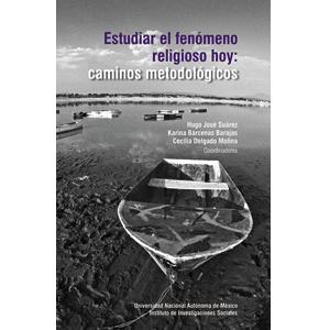 Estudiar el fenómeno religioso hoy: caminos metodológicos