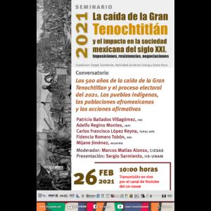 Los 500 años de la caída de la Gran Tenochtitlán y el proceso electoral del 2021. Los pueblos indígenas, las poblaciones afromexicanas y las acciones afirmativas @ Transmisión por Youtube