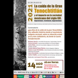 499 años de la caída de la gran Tenochtitlan. Una reflexión histórica desde el movimiento indígena nacional, sobre su situación actual en la crisis civilizatoria, de frente la Cuarta Transformación @ Transmisión por Youtube