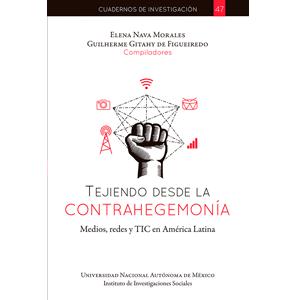 Tejiendo desde la contrahegemonía: medios, redes y TIC en América Latina