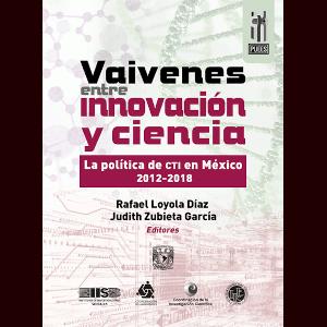 Vaivenes entre innovación y ciencia. La política de CTI en México 2012-2018