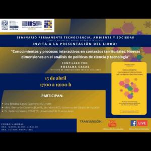 """Presentación del libro """"Conocimientos y procesos interactivos en contextos territoriales. Nuevas dimensiones en el análisis de políticas de ciencia y tecnología"""" @ Transmisión por Youtube y Facebook Live"""
