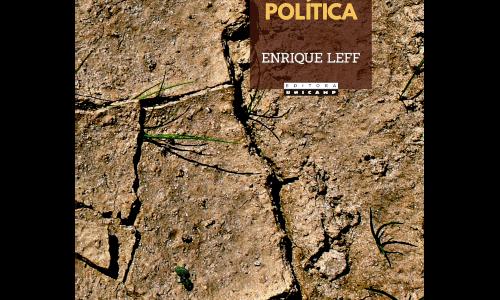 Ecologia política – Da desconstrução do capital à territorialização da vida