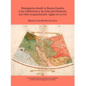Navegantes desde la Nueva España a las Californias y las islas del Poniente